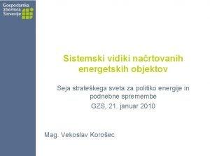 Sistemski vidiki nartovanih energetskih objektov Seja stratekega sveta