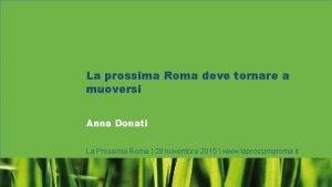 La prossima Roma deve tornare a muoversi Anna