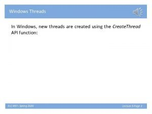 Windows Threads In Windows new threads are created