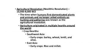 Where Did Agriculture Originate Agricultural Revolution Neolithic Revolution