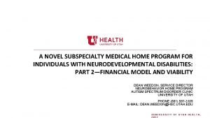 A NOVEL SUBSPECIALTY MEDICAL HOME PROGRAM FOR INDIVIDUALS
