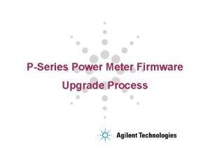 PSeries Power Meter Firmware Upgrade Process Firmware Upgrade