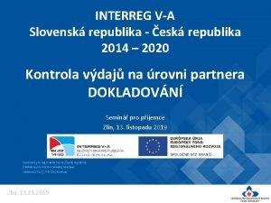 INTERREG VA Slovensk republika esk republika 2014 2020