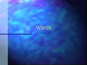 Words affect effect n Affect is usually a