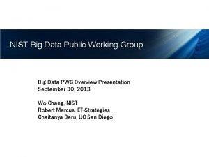 NIST Big Data Public Working Group Big Data