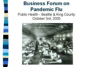 Business Forum on Pandemic Flu Public Health Seattle