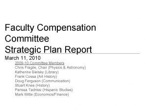 Faculty Compensation Committee Strategic Plan Report March 11