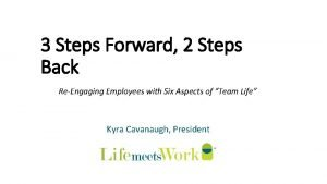 3 Steps Forward 2 Steps Back ReEngaging Employees
