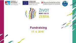 Fundraising 17 4 2015 Funkce fundraisingu FR v