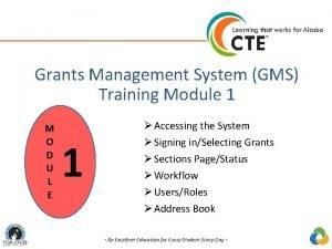 Grants Management System GMS Training Module 1 M