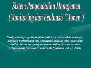 Suatu sistem yang digunakan untuk merencanakan berbagai kegiatan