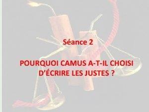 Sance 1 Sance 2 POURQUOI CAMUS ATIL CHOISI