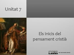 Unitat 7 Els inicis del pensament cristi Jos