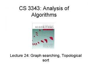 CS 3343 Analysis of Algorithms Lecture 24 Graph