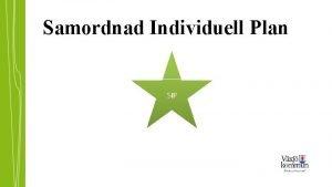 Samordnad Individuell Plan SIP SIP Frelsningens upplgg Power