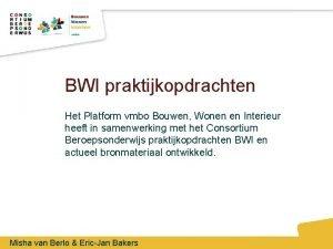 BWI praktijkopdrachten Het Platform vmbo Bouwen Wonen en