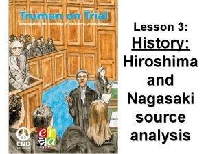 Lesson 3 History Hiroshima and Nagasaki source analysis