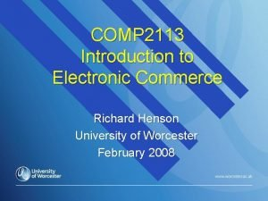 COMP 2113 Introduction to Electronic Commerce Richard Henson