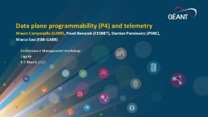 Data plane programmability P 4 and telemetry Mauro
