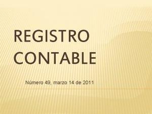 REGISTRO CONTABLE Nmero 49 marzo 14 de 2011