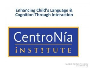 Enhancing Childs Language Cognition Through Interaction Copyright 2015