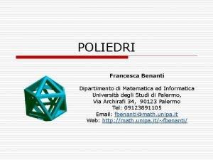 POLIEDRI Francesca Benanti Dipartimento di Matematica ed Informatica