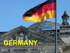 GERMANY GERMANY IS SITUATED IN CENTRAL EUROPE THE