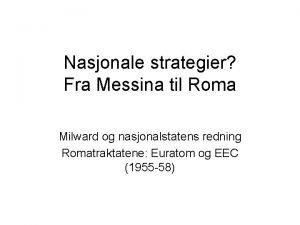 Nasjonale strategier Fra Messina til Roma Milward og