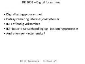 DRI 1001 Digital forvaltning Digitaliseringsprogrammet Datasystemer og informasjonssystemer
