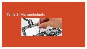 Tema 3 Mantenimiento Tema 3 MANTENIMIENTO El mantenimiento