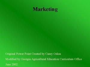 Marketing Original Power Point Created by Casey Osksa