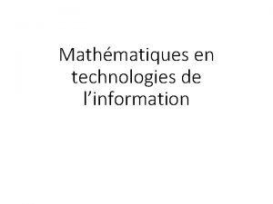 Mathmatiques en technologies de linformation Mathmatiques en technologies