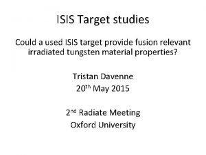 ISIS Target studies Could a used ISIS target