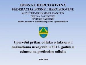 BOSNA I HERCEGOVINA FEDERACIJA BOSNE I HERCEGOVINE ZENIKODOBOJSKI