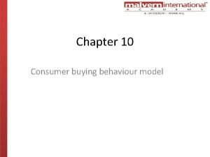 Chapter 10 Consumer buying behaviour model Learning Objectives