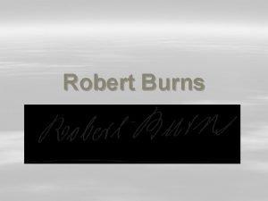 Robert Burns Robert Burns Date of birth 25