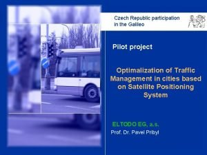 Czech Republic participation in the Galileo Pilot project