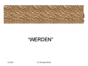 WERDEN 332021 Dr Hseyin ARAK werden present tense
