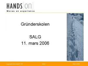 Moves on experience Grnderskolen SALG 11 mars 2006