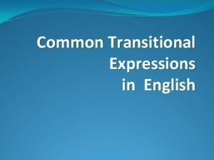 Common Transitional Expressions in English What are transitional
