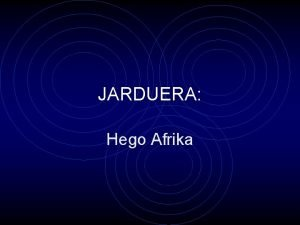 JARDUERA Hego Afrika Hego Afrika Jane Hamiltonen testuan