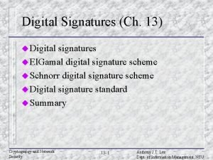 Digital Signatures Ch 13 u Digital signatures u