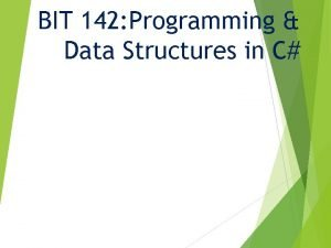 BIT 142 Programming Data Structures in C BIT
