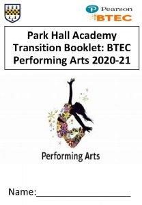 Park Hall Academy Transition Booklet BTEC Performing Arts