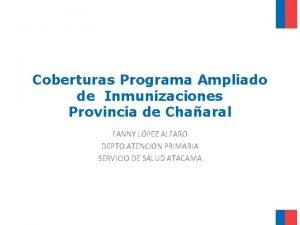 Coberturas Programa Ampliado de Inmunizaciones Provincia de Chaaral
