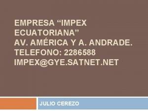 EMPRESA IMPEX ECUATORIANA AV AMRICA Y A ANDRADE