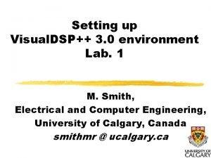 Setting up Visual DSP 3 0 environment Lab