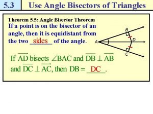 5 3 Use Angle Bisectors of Triangles Theorem