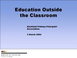 Education Outside the Classroom Auckland Primary Principals Association