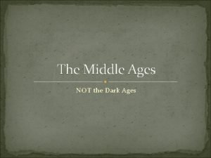 The Middle Ages NOT the Dark Ages Part